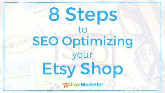 8 Steps To SEO Optimizing Your Etsy Shop