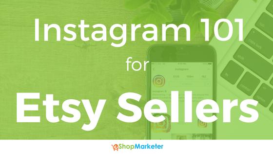 Instagram 101 for Etsy Sellers